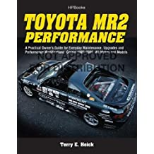 Toyota MR2 Performance HP1553: A Practical Owner's Guide for Everyday Maintenance, Upgrades and Performance Modifications. Covers 1985-2005, All Makes and Models