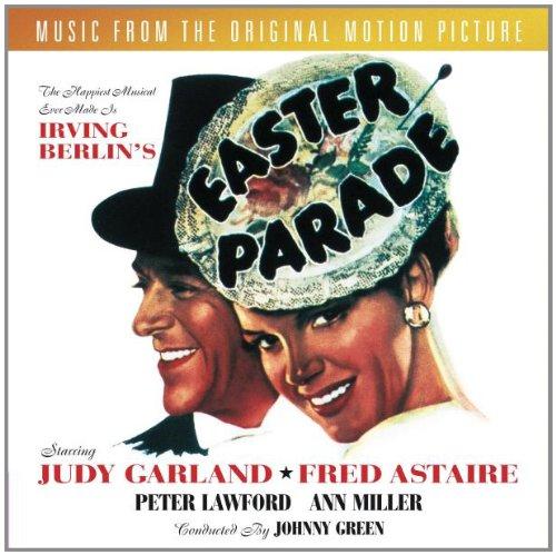 Easter Parade Irving Berlin - Easter Parade: Original Motion Picture Soundtrack