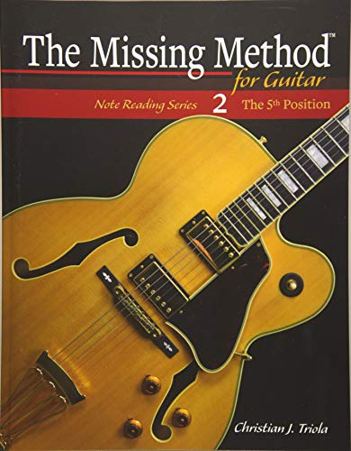 The Missing Method for Guitar The 5th Position (Note Reading Series) (Volume 2) [Triola, Christian J.] (Tapa Blanda)