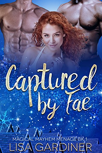 Book: Captured by Fae - MMF Paranormal Romance (Magical Mayhem Ménage Book 1) by Lisa Gardiner