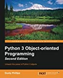 img - for Python 3 Object-Oriented Programming - Second Edition book / textbook / text book