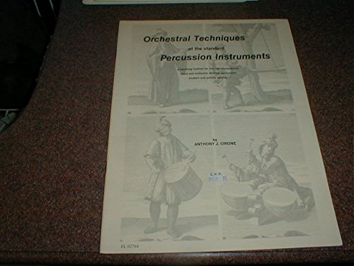 [Orchestral techniques of the standard percussion instruments;: A teaching method for the non-percussionist band and orchestra director, percussion student and private teacher,] (Orchestral Percussion)