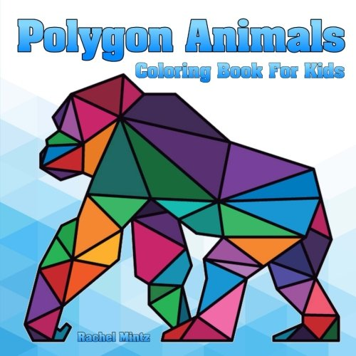 Polygon Animals - Coloring Book For Kids: 34 Wildlife, Farm, Birds - In Easy Triangle Shapes to Color