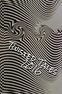 Twisted Tales 2016: Flash Fiction with a twist