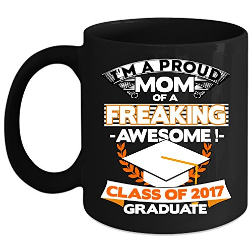 I'm A Proud Mom Of A Class Of 2017 Graduate Coffee Mug, Funny Mama Coffee Cup (Coffee Mug Black) ()