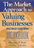 img - for The Market Approach to Valuing Businesses Workbook: 2nd Edition book / textbook / text book