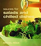 Sauces for Salads and Chilled Dishes, Michel Roux, 1844001873