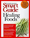 img - for Smart Guide to Healing Foods by Katherine Colton (1999-02-22) book / textbook / text book
