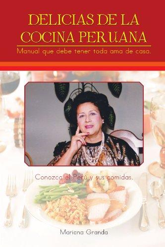 Delicias de la cocina peruana: Manual que debe tener toda ama de casa (Spanish Edition) [Mariana Granda] (Tapa Blanda)