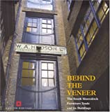 Behind the Veneer: The South Shoreditch Furniture Trade and its Buildings (Informed Conservation), Ray Rogers, Joanna Smith, 1873592965