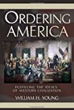 Ordering Americ, William H. Young, 1453516646