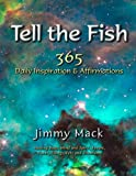 Tell the Fish: 365 Daily Inspiration & Affirmations