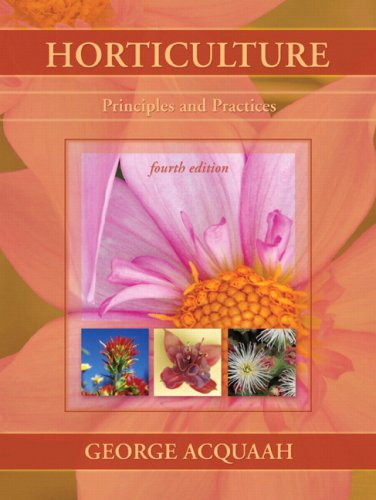 Horticulture: Principles and Practices (4th Edition)