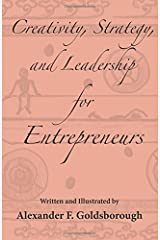 Creativity, Strategy, and Leadership for Entrepreneurs Paperback