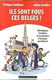 Ils sont fous ces Belges !