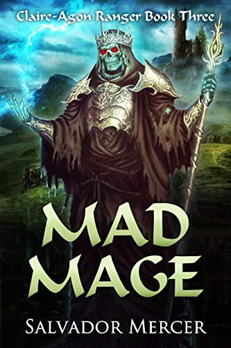 (Mad Mage: Claire-Agon Ranger Book 3 (Ranger Series))