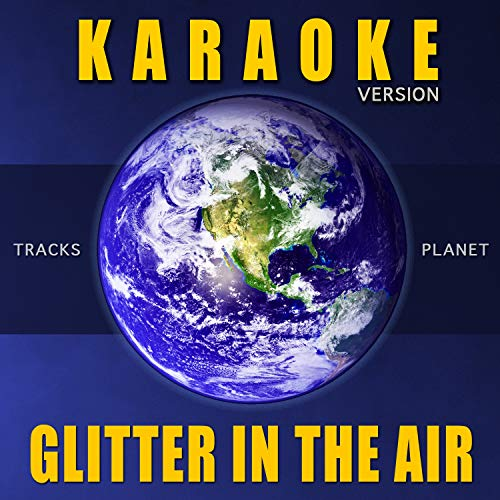 Glitter In The Air (Karaoke Version) ()