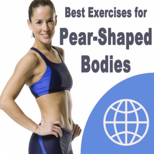 Best Exercises for Pear-Shaped Bodies (The Best Music for Aerobics, Pumpin' Cardio Power, Plyo, Exercise, Steps, Barré, Curves, Sculpting, Fitness, Twerk Workout)