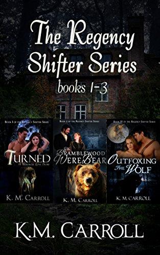 The Regency Shifter Series books 1-3 by [Carroll, K.M.]