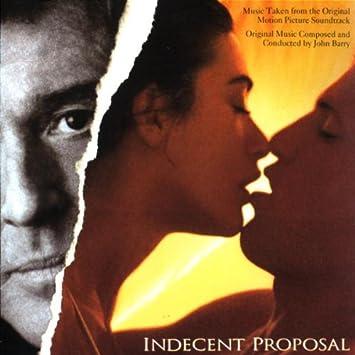 Indecent Proposal Ein Unmoralisches Angebot Indecent Proposa