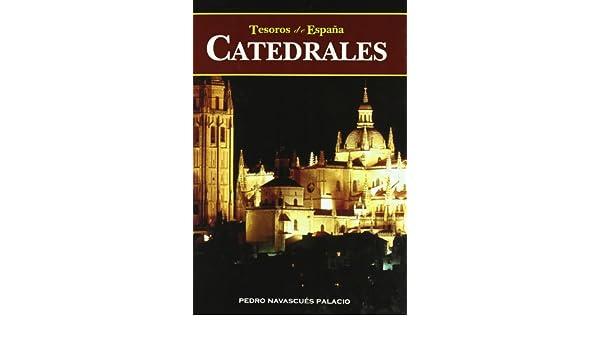 Catedrales (Tesoros de España Nº 4): Amazon.es: Navascués Palacio, Pedro: Libros en idiomas extranjeros