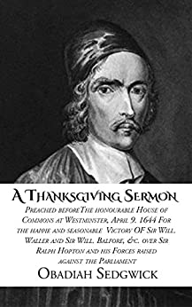 A Thanksgiving Sermon: Preached before the honourable ...