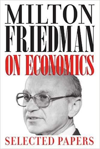 milton friedman on economics selected papers  milton friedman on economics selected papers 9780226263496 economics books amazon com