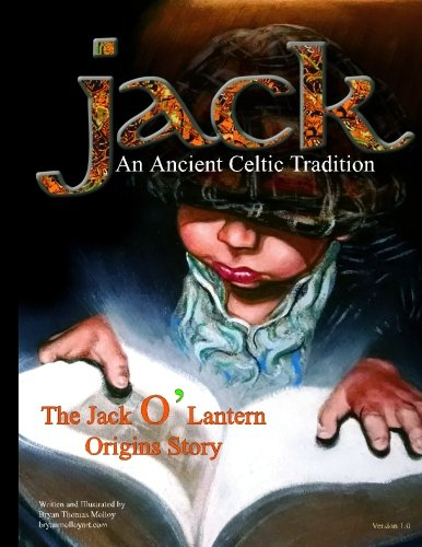 JACK: An Ancient Celtic Tradition: The Jack O' Lantern Origins Story -