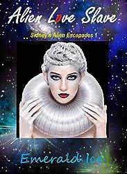 Alien Love Slave: Sidney's Alien Escapades 1