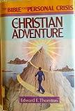 Christian Adventure, Edward E. Thornton, 0805454500
