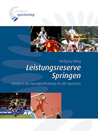 Leistungsreserve Springen: Handbuch des Sprungkrafttrainings für alle Sportarten