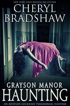 Grayson Manor Haunting (Addison Lockhart Book 1) by [Bradshaw, Cheryl]