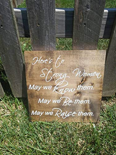 YYcharm Here's to Strong Women May We Know Them|Rustic Farmhouse|Mother of Daughters|Strong Women Sign|Rustic Women Sign|Rustic Decor|Rustic Sign