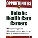 Opportunities in Holistic Health Care Careers (Opportunities In…Series)