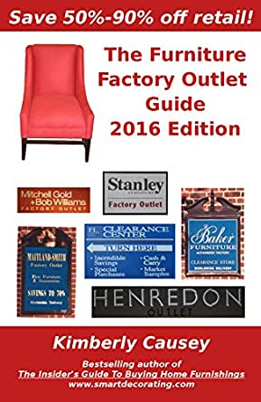 The Furniture Factory Outlet Guide 2016 Edition Kindle Edition By Kimberly Causey Crafts
