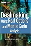 img - for Dealmaking Using Real Options and Monte Carlo Analysis book / textbook / text book