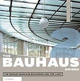Das Bauhaus leuchtet, Wolfgang Thöner, 3865021093