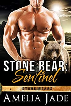 Stone Bear: Sentinel (Stone Bears Book 1) by [Jade, Amelia]