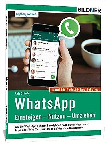 WhatsApp - Einsteigen, Nutzen, Umziehen - leicht gemacht: Aktuelle ...