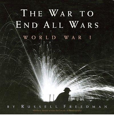 Download The War to End All Wars: World War I (Hardback) - Common pdf