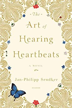 The Art of Hearing Heartbeats by [Sendker, Jan-Philipp]