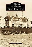 Naval War College, Lionel D. Wyld, 0738502901