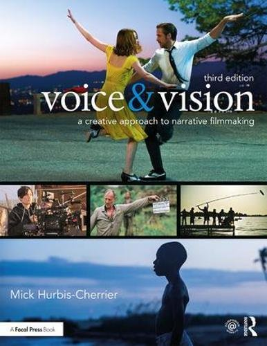 Voice & Vision: A Creative Approach to Narrative Filmmaking by Routledge