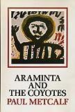 Araminta and the Coyotes, Metcalf, Paul, 0912330732