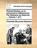 Richard Bodley, Ou la Prévoyance Malheureuse Par Madame de Malarme, Charlotte Bournon-Malarme, 1170710654