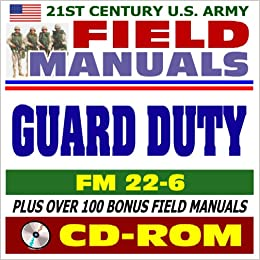 21st Century U.S. Military Manuals: Guard Duty Field Manual - FM 22-6