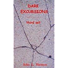 Dark Excursions: third set