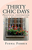 Thirty Chic Days: Practical inspiration for a beautiful life