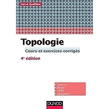 Topologie - 4e 2d. : Cours et exercices corrigés (Mathématiques) (French Edition)