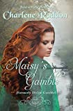 Maisy's Gamble: (Prevously published as Divine Gamble) Western Historical Romance